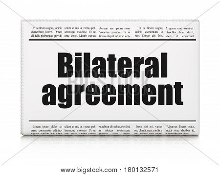Insurance concept: newspaper headline Bilateral Agreement on White background, 3D rendering