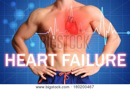 Health care concept. Text HEART FAILURE and man on background