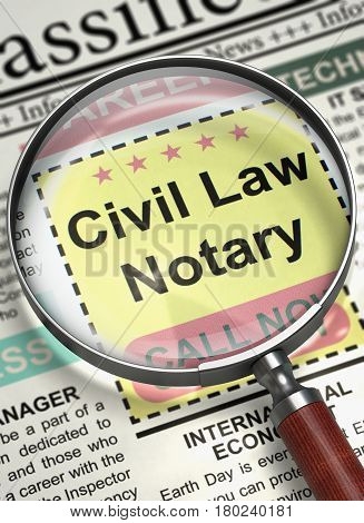 Civil Law Notary - Job Vacancy in Newspaper. Civil Law Notary. Newspaper with the Classified Advertisement of Hiring. Hiring Concept. Blurred Image. 3D Illustration.