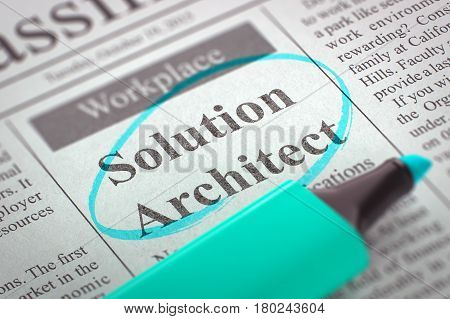 Solution Architect - Small Ads of Job Search in Newspaper, Circled with a Azure Marker. Blurred Image. Selective focus. Hiring Concept. 3D.