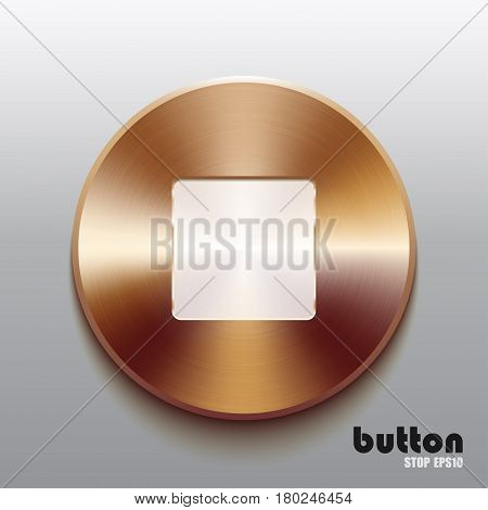Round stop button with white symbol and brushed bronze texture isolated on gray background