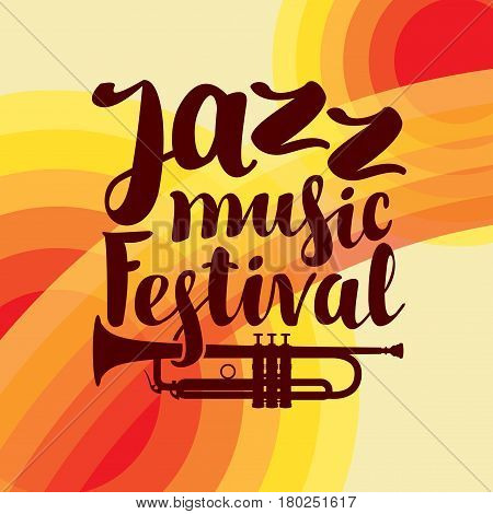 vector poster with inscriptions jazz music festival and a trumpet on the colored background