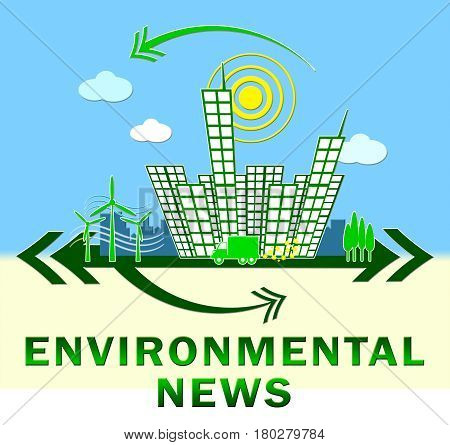 Environmental News Showing Eco Publication 3D Illustration