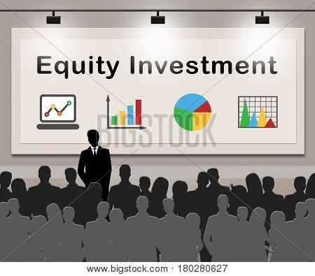 Equity Investment Means Capital Investments 3D Illustration