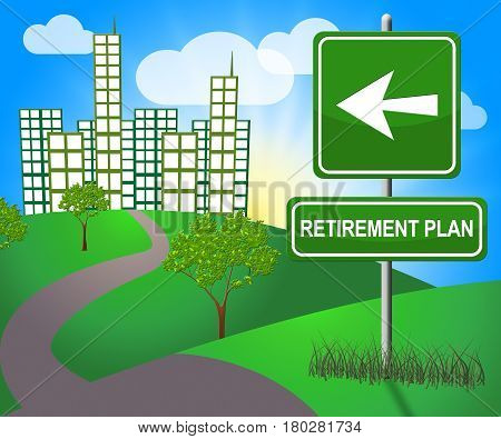 Retirement Plan Means Old Age Pension 3D Illustration