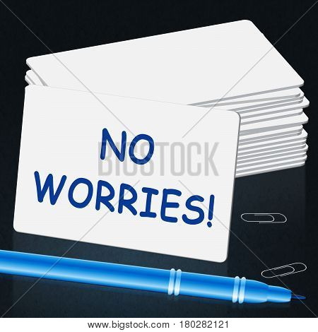 No Worries Card Shows Being Calm 3D Illustration
