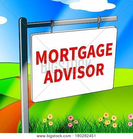 Mortgage Advisor Means Home Finances 3D Illustration