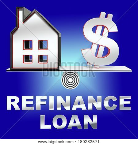 Refinance Loan Represents Equity Mortgage 3D Rendering