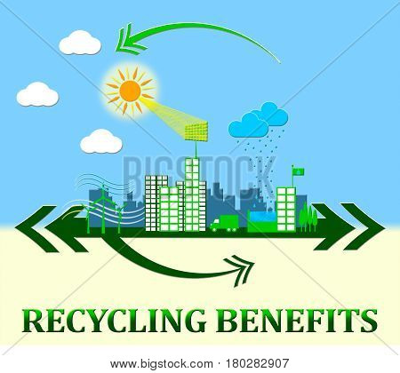 Recycling Benefits Showing Perks Of Reusing 3D Illustration
