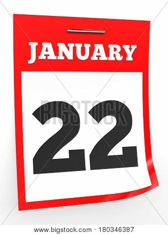 January 22. Calendar on white background. 3D illustration.