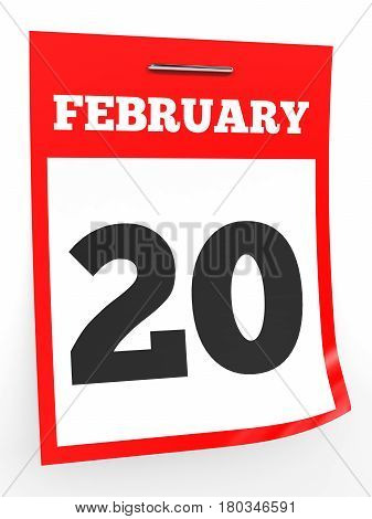 February 20. Calendar on white background. 3D illustration.