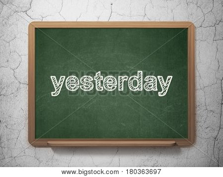 Time concept: text Yesterday on Green chalkboard on grunge wall background, 3D rendering