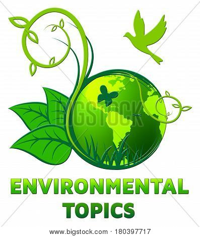 Environmental Topics Shows Eco Subjects 3D Illustration