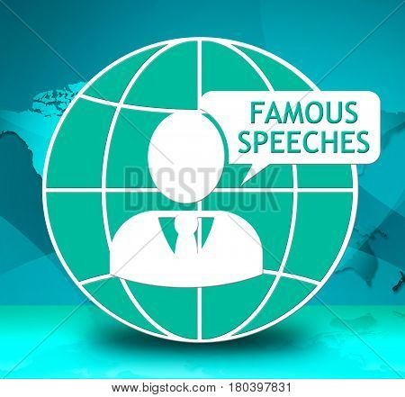 Famous Speeches Icon Shows Great Speech 3D Illustration