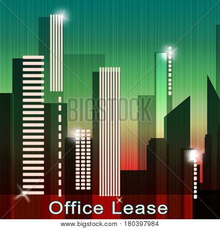 Office Lease Means Real Estate Leases 3D Illustration