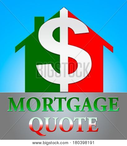 Mortgage Quote Means Real Estate 3D Illustration