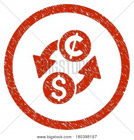 Dollar Cent Exchange grainy textured icon inside circle for overlay watermark stamps. Flat symbol with dust texture. Circled vector red rubber seal stamp with grunge design.