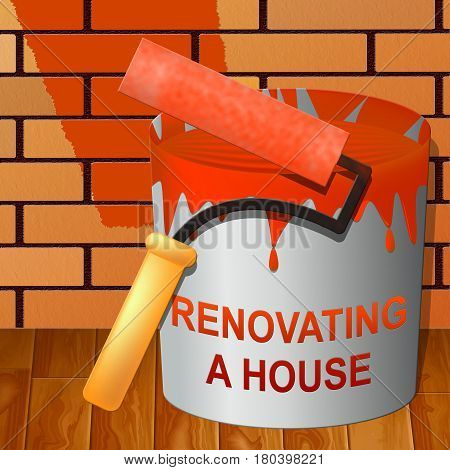 Renovating A House Means Home Renovation 3D Illustration
