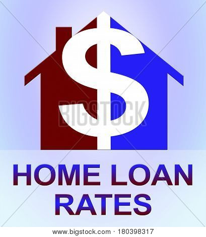Home Loan Rates Represents Housing Credit 3D Illustration