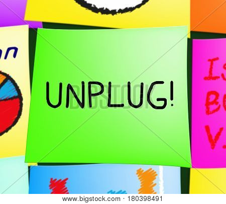 Unplug Message Note Represents Disconnect Power 3D Illustration