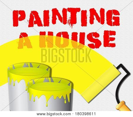 Painting A House Displays Home Painter 3D Illustration