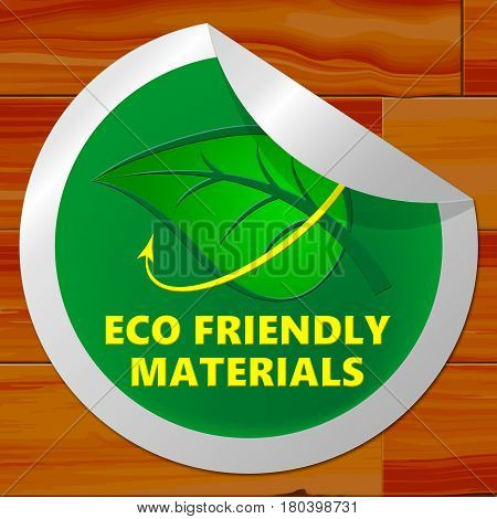 Eco Friendly Materials Meaning Green Resources 3D Illustration