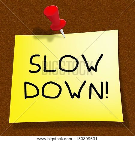 Slow Down Means Going Slower 3D Illustration