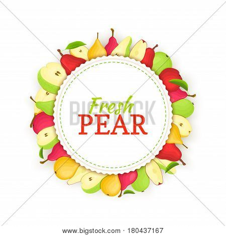 Round colored frame composed of different pear fruit. Vector card illustration. Circle pear label. Yellow, red and green pears fresh fruits appetizing looking for packaging design of healthy food