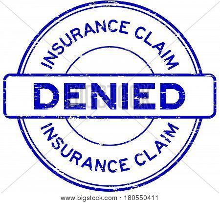 Grunge blue insurance claim denied round rubber seal stamp