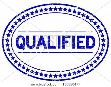 Grunge blue qualified oval rubber seal stamp on white background