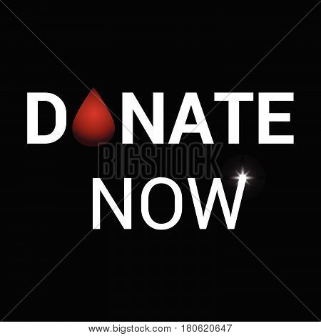 Realistic blood drop for World Donation Day. Donate now message .Medical sign. Vector illustration.
