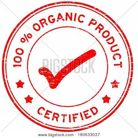 Grunge red 100 percent organic product certified round rubber seal stamp