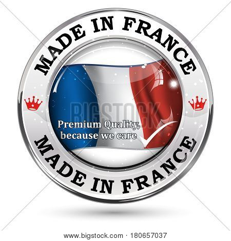 Made in France, Premium quality - icon with french flag on the background.