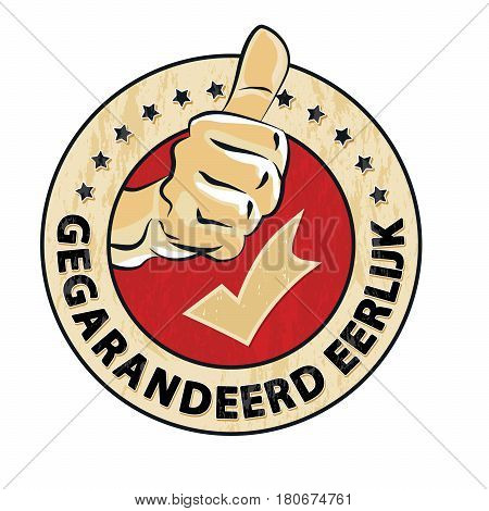 Gegaranteerd eerlijk (Guaranteed) - dutch business grunge stamp / sticker /  label. Print colors used.