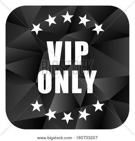 Vip only black color web modern brillant design square internet icon on white background.