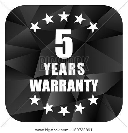Warranty guarantee 5 year black color web modern brillant design square internet icon on white background.