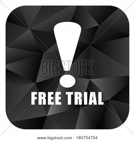 Free trial black color web modern brillant design square internet icon on white background.
