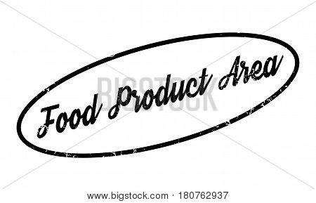 Food Product Area rubber stamp. Grunge design with dust scratches. Effects can be easily removed for a clean, crisp look. Color is easily changed.
