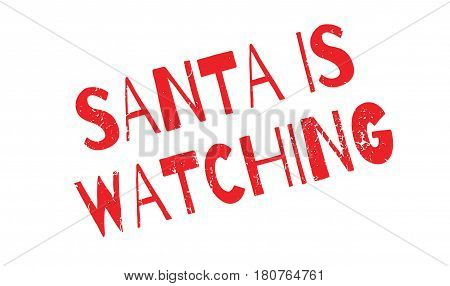 Santa Is Watching rubber stamp. Grunge design with dust scratches. Effects can be easily removed for a clean, crisp look. Color is easily changed.