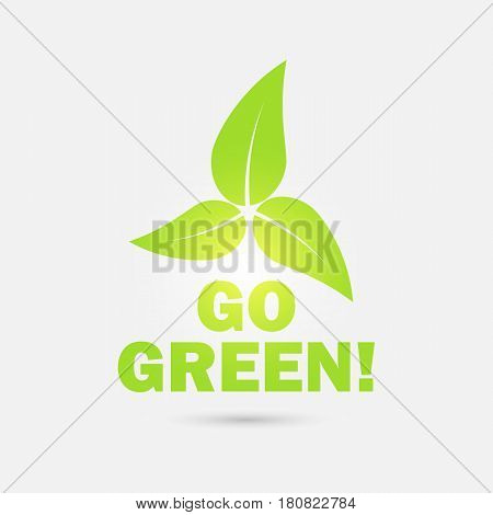 Go green! Eco icon with leaves. Vector illustration