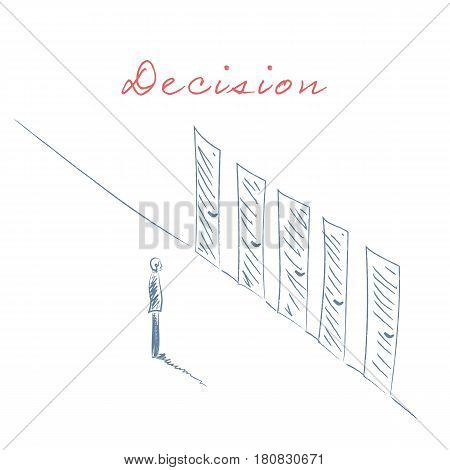Business decision concept illustration. Businessman standing in front of doors as symbol for choice, career path or opportunities. Hand drawn sketch. Eps10 vector illustration.