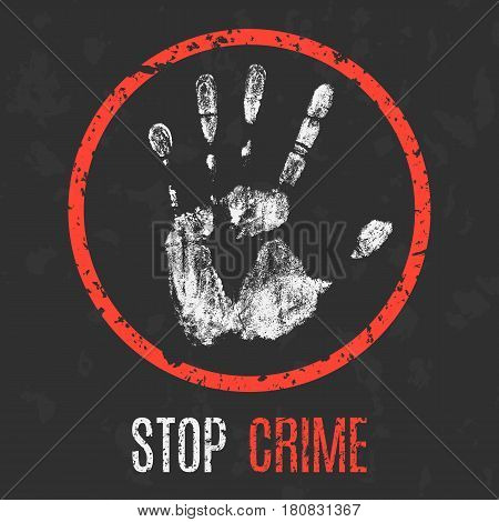 Conceptual vector illustration. Global problems of humanity. Stop crime.