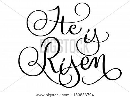 He is risen text on white background. Hand drawn vintage Calligraphy lettering Vector illustration EPS 10.