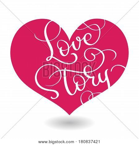 Love story text in red heart. Vector calligraphy and lettering EPS10.