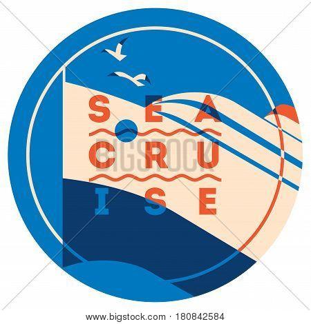 Sea Cruise sign concept. Ocean ship illustration. Vector logo, badge or poster template.