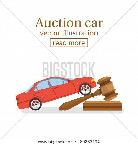 Auction car. Hammer of the judge and car isolated on white background. Vector illustration flat design. Bidding auto concept. Selling vehicle.