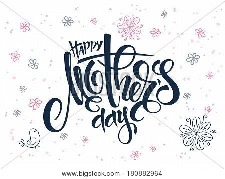 vector hand lettering greetings text - mother's day with doodle flowers, bird and hearts.