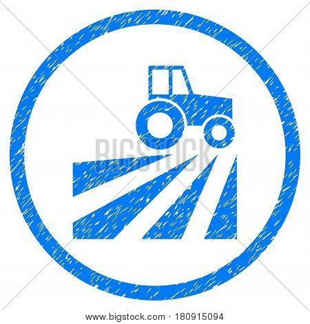 Farm Field With Tractor grainy textured icon inside circle for overlay watermark stamps. Flat symbol with scratched texture. Circled vector blue rubber seal stamp with grunge design.