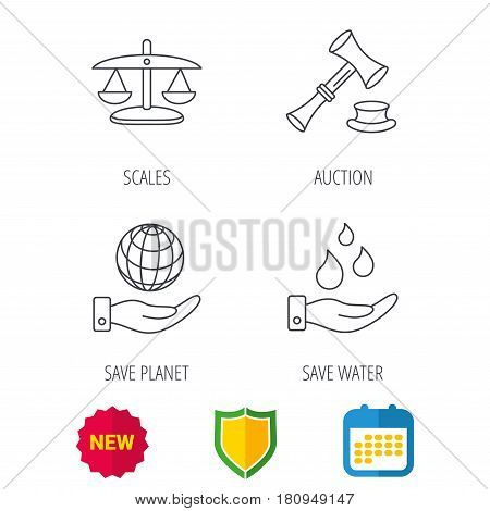Save nature, auction and scales of justice icons. Save planet linear sign. Shield protection, calendar and new tag web icons. Vector