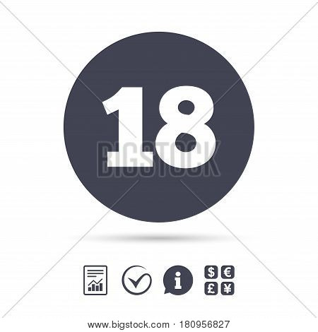 18 years old sign. Adults content icon. Report document, information and check tick icons. Currency exchange. Vector